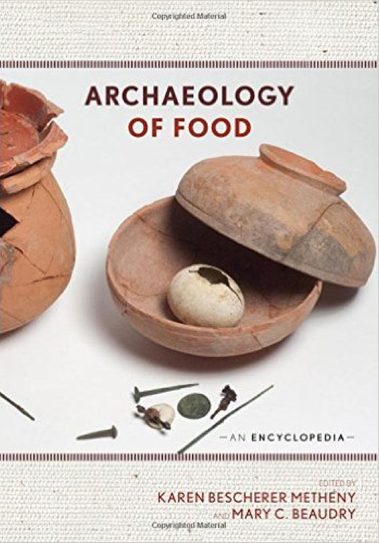 The Archaeology of Food: An Encyclopedia, 2015